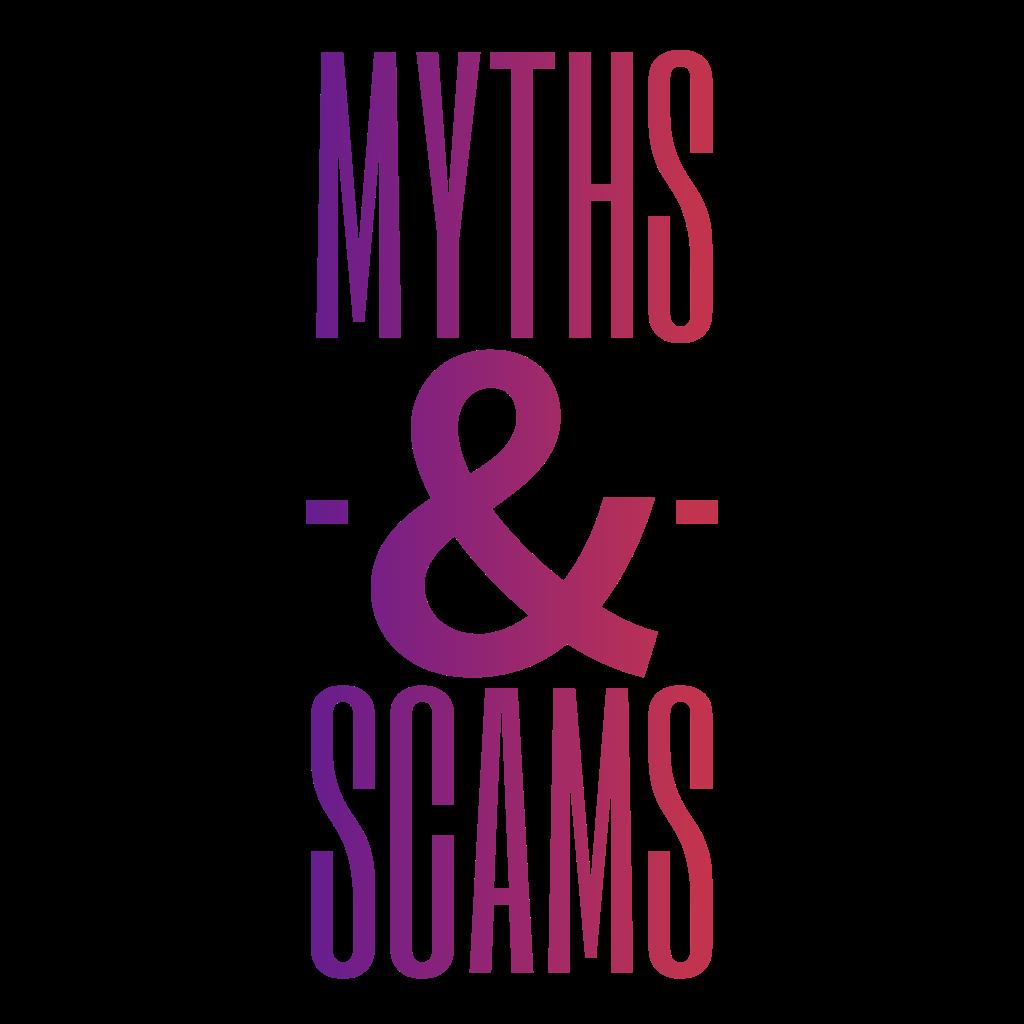 Myths & Scams