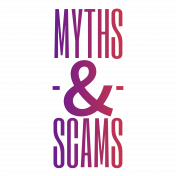 Myths & Scams